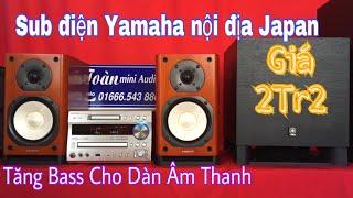 Sub điện Yamaha - Tăng bass cho dàn nghe nhạc - Giá 2Tr2 LH 01666.543.886