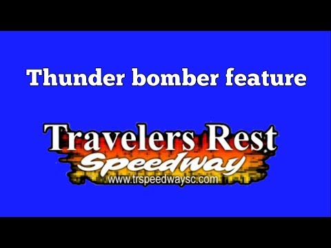 7/14/17 Thunder Bomber feature At Travelers Rest Speedway