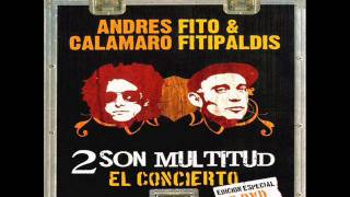 Fito y Fitipaldis con Andres calamaro Flaca Dos son multitud