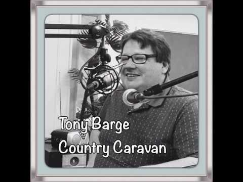 Tony Barge's Country Caravan Show February 11th 2017