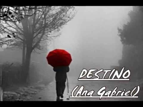 Destino Ana Gabriel Letra - YouTube