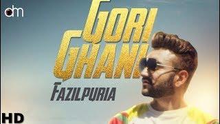 Gori Ghani (Full ) Fazilpuria Ft Badshah | Latest Punjabi Song 2018