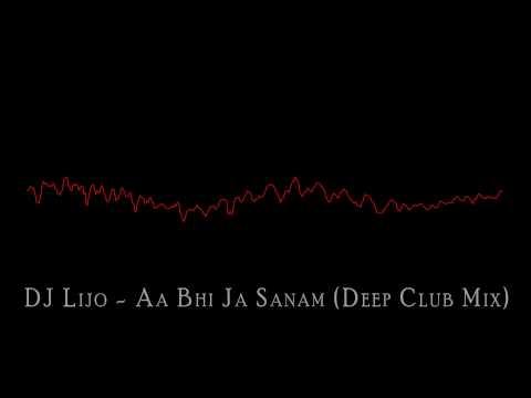 DJ Lijo - Aa Bhi Ja Sanam (Deep Club Mix)