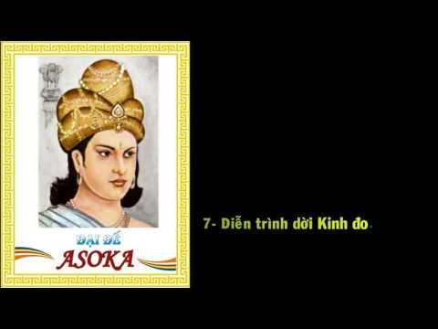 CUỘC ĐỜI ĐẠI ĐẾ ASOKA (Phần 5)