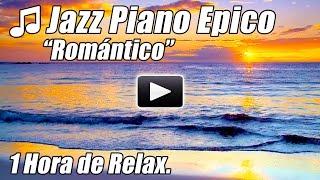 Musica de Piano en Jazz Liso Solo Clasicos Instrumentales de Canciones Romantico Hora Relax Estudio