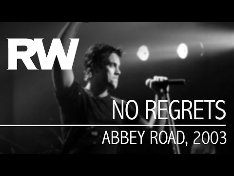Robbie Williams | No Regrets | Live At Abbey Road 2003