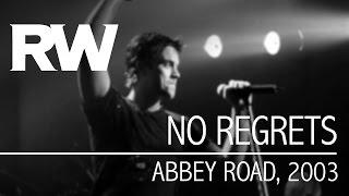 Video Robbie Williams | No Regrets | Live at Abbey Road 2003 download MP3, 3GP, MP4, WEBM, AVI, FLV April 2018