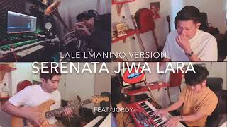 Download Lagu Serenata Jiwa Lara laleilmanino version feat. Jordy MP3