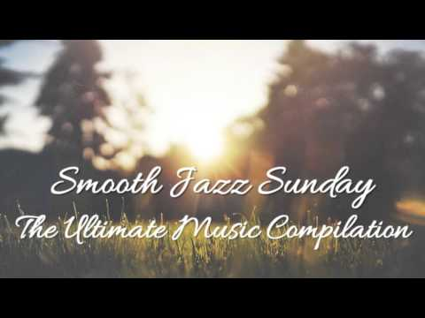 Inspirational Smooth Jazz Sunday Mixx-Sunday Drive