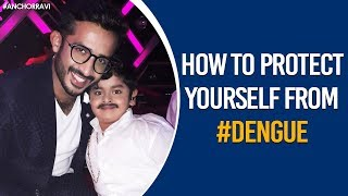 Anchor Ravi Pays Condolence To Gokul Sai Demise | Dengue Fever: How to Protect Yourself