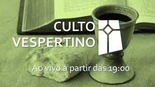 Culto Vespertino (01/08/2021)