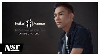 Haikal Azman - Ku Cari Bayang Semalam ( Official Lyric Video)