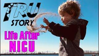 Tru Story - Life After NICU