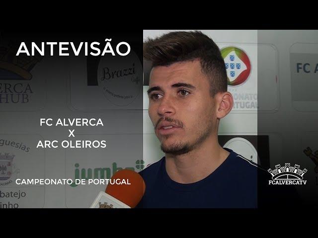 Antevisão ao FC Alverca vs ARC Oleiros