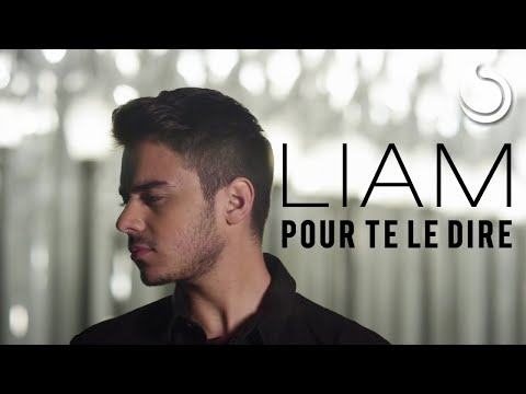 Liam - Pour Te Le Dire (Official Music Video)