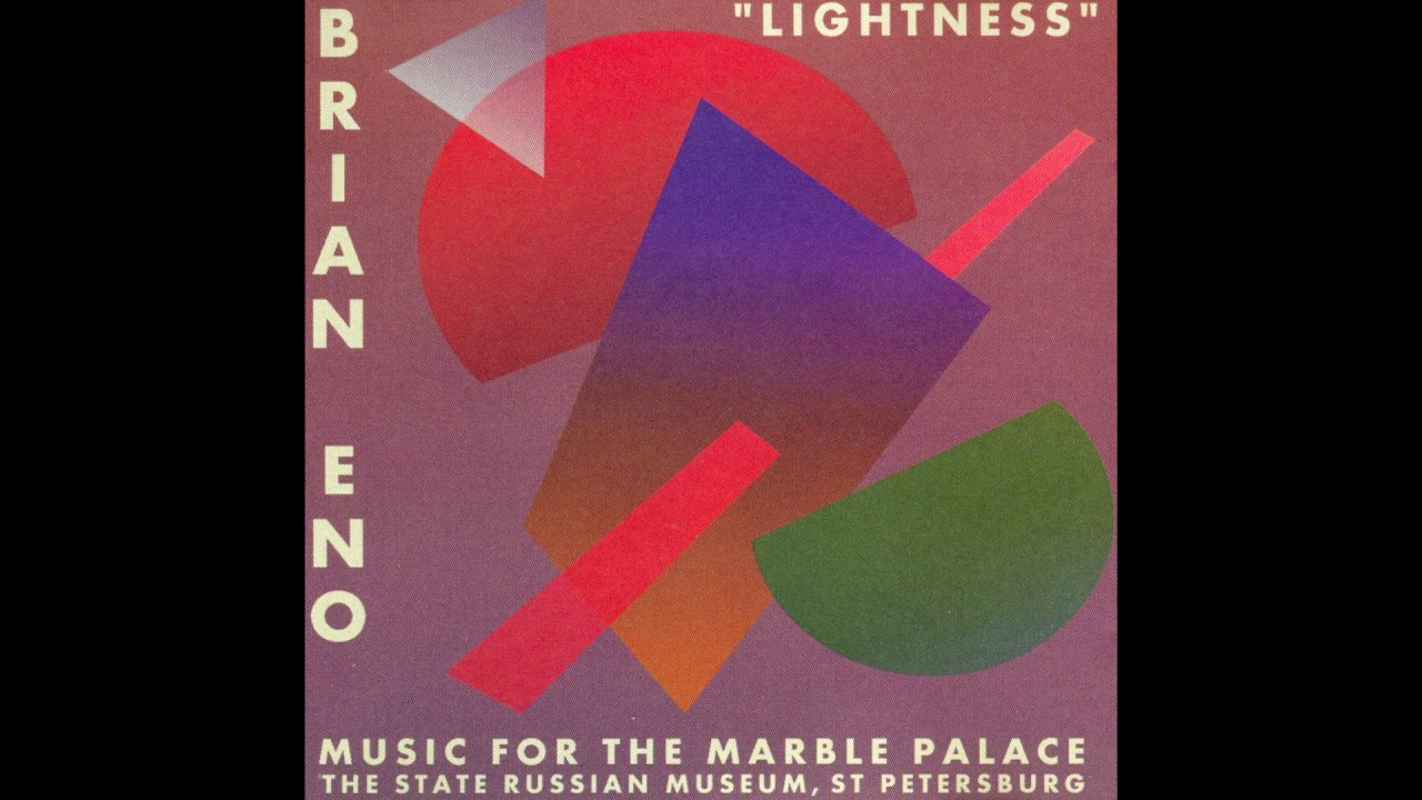 Download Brian Eno - Lightness: Music for the Marble Palace (1997) (Full Album) [HQ]