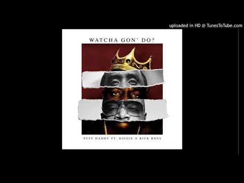 P. Diddy - Watcha Gon' Do (Remix) - King Combs, Rick Ross & Notorious BIG (OFFICIAL)
