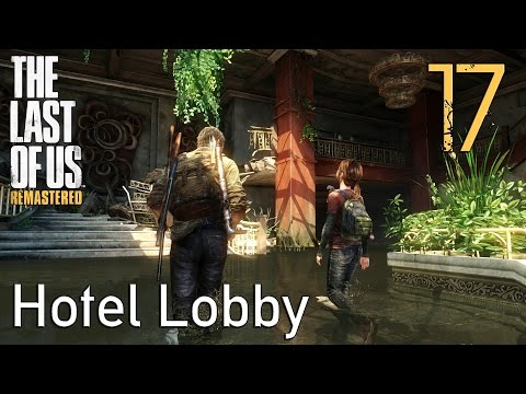 The Last of Us GROUNDED Walkthrough Part 17: Hotel Lobby