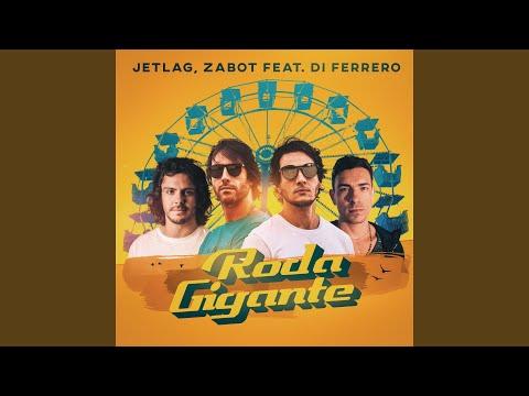 Jetlag Music, Zabot & Di Ferrero - Roda Gigante mp3 baixar