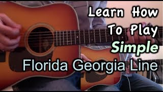 Florida Georgia Line Simple Guitar Lesson, Chords, and Tutorial