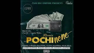 Pochi Nene Remix Cover  ft Fadhil Uwezo,Daltone,Vanny Rapper,Star Nzeal,Qarry Rapper,Waleo,Muga Jr,S