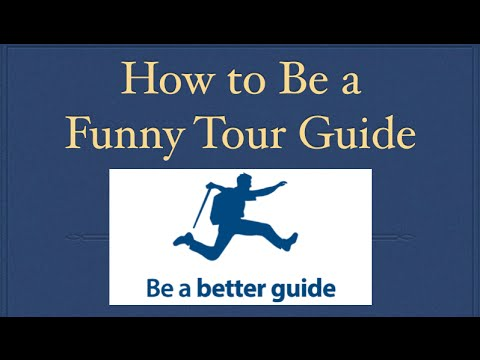 [Video] How to be a funny tour guide and How to give a funny tour? Tour Guide Training
