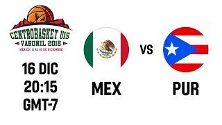 LIVE 🔴 - Mexico v Puerto Rico - Centrobasket U15 Championship 2018