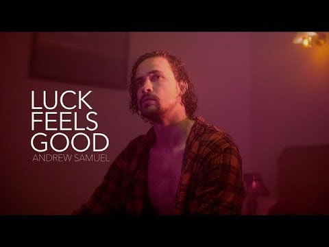 Andrew Samuel - Luck Feels Good (Official Video)