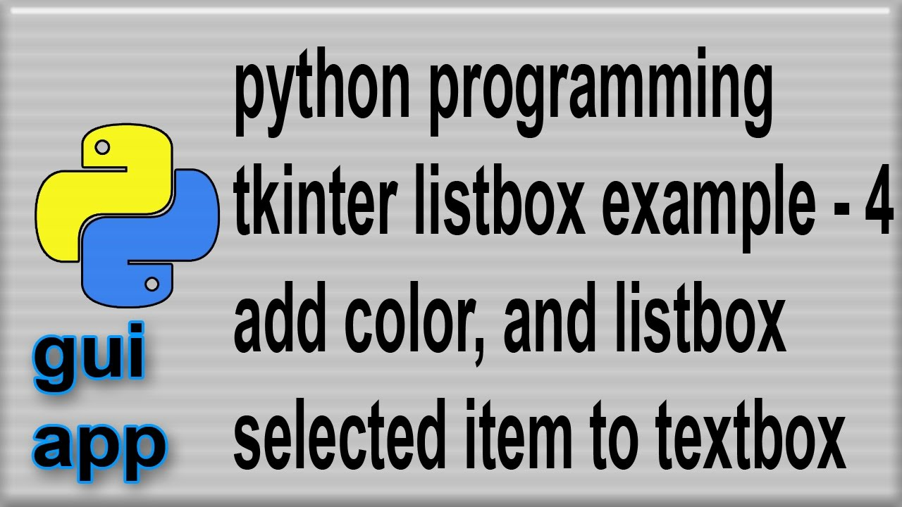 Listbox tkinter widget example add text to entry box, textbox from a  listbox part 4