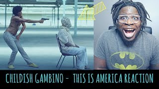 CHILDISH GAMBINO - THIS IS AMERICA REACTION (OFFICIAL MUSIC VIDEO)