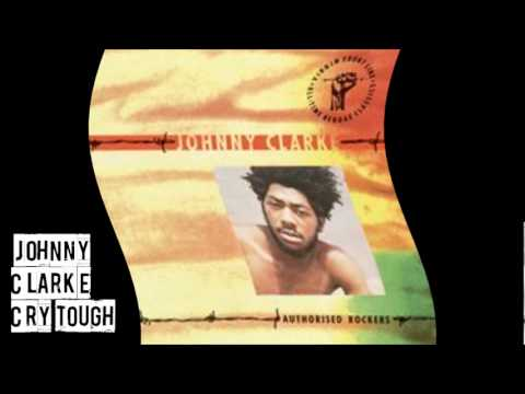 Johnny Clarke - Cry Tough