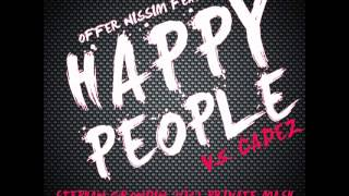 OFFER NISSIM FEAT. MAYA - HAPPY PEOPLE VS. CADEZ (STEPHAN GRONDIN 2012 PRIVATE MASH)