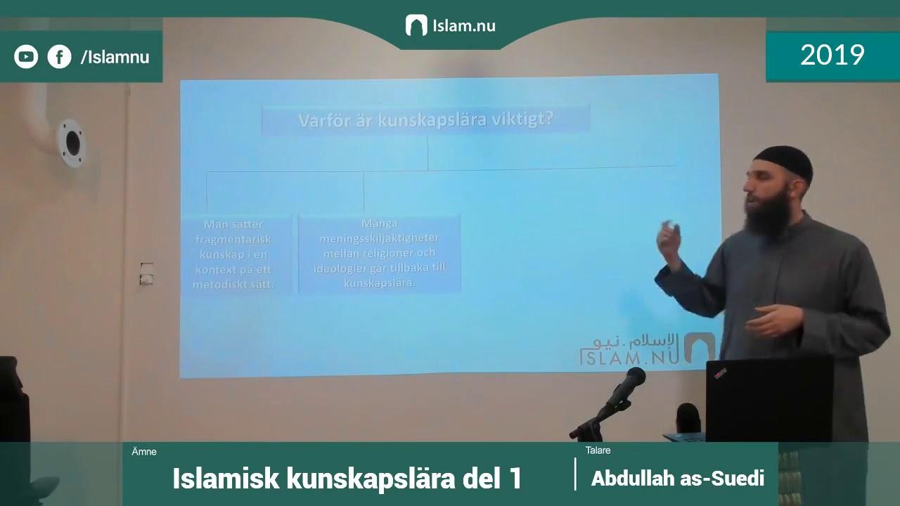 Islamisk kunskapslära | del 1 av 4 | Shaykh Abdullah as-Sueidi