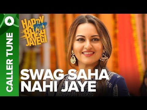 "Download Lagu  Set ""Swag Saha Nahi Jaye"" song as your caller tune   Happy Phirr Bhag Jayegi Mp3 Free"