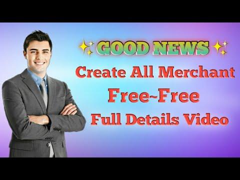 Good News || Create All Merchant Free Free || Full Details Video || Earn Trick