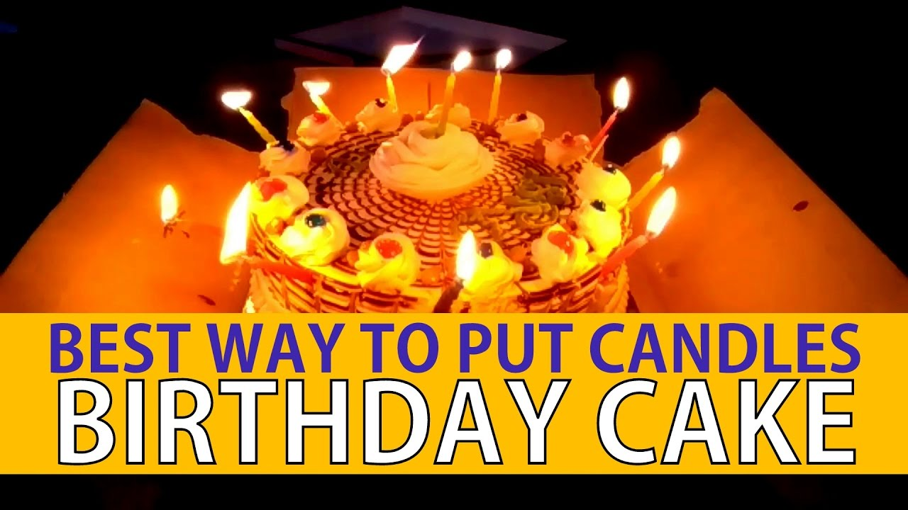 Best Way To Put Candles On Cake For Birthday