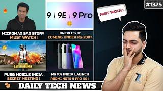 Micromax Sad News [MUST WATCH],PUBG India Meeting,Oneplus 9E Under 20k?,Mi 10i India Launch #1325