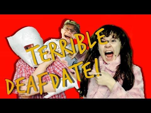 Terrible Deaf Date!!
