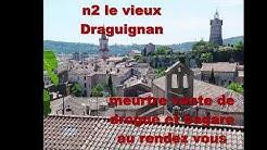 LES QUARTIERS LES PLUS CHAUDS DE DRAGUIGNAN, VAR (83)