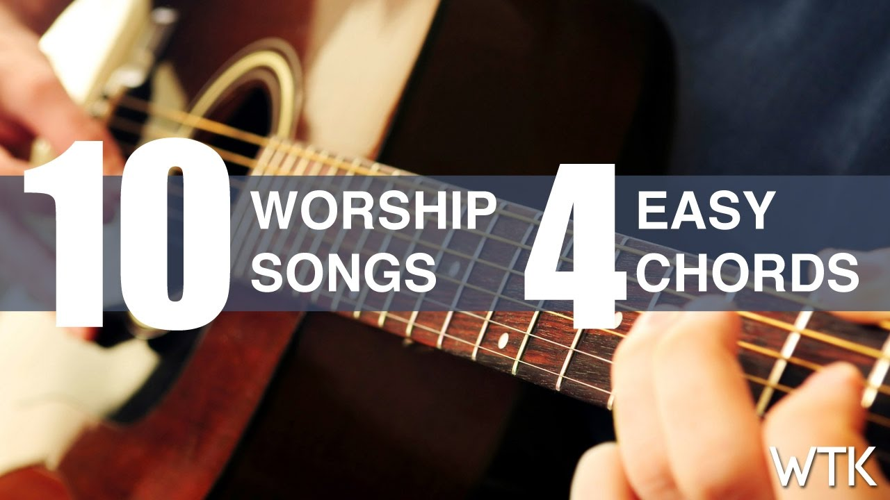 Learn 10 Worship Song With 4 Easy Guitar Chords Youtube Beginner How To Read Chord Diagram D