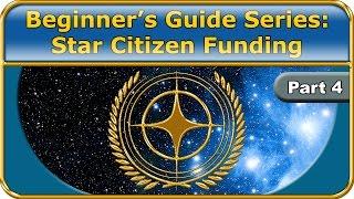 Star Citizen Beginner's Guide - Part 4, Funding the Game