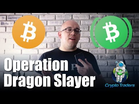 Bitcoin Cash Hard Fork Predictions: Operation Dragonslayer??