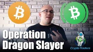 Bitcoin Cash Hard Fork Predictions: Operation Dragonslayer?? thumbnail