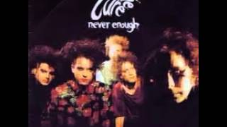 the cure  Never Enough Big Mix