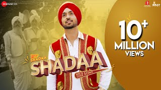 SHADAA TITLE SONG Diljit Dosanjh Neeru Bajwa SHADAA Latest Punjabi Folk Bhangra Song