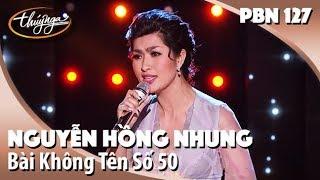 PBN 127 | Nguyễn Hồng Nhung - Bài Không Tên 50
