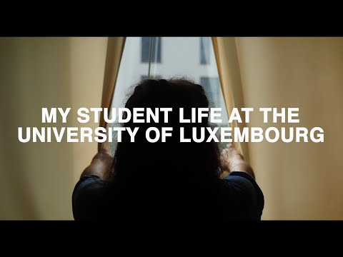 My Student Life at the University of Luxembourg