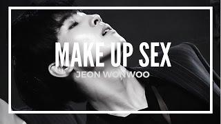 [FMV] Jeon Wonwoo - Make Up Sex