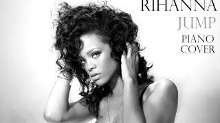 Rihanna - Jump (Piano Cover) + Download Link