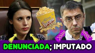 IRENE MONTERO DENUNCIADA por el CASO NIÑERA, y MONEDERO IMPUTADO por el CASO NEURONA. TIC, TAC!
